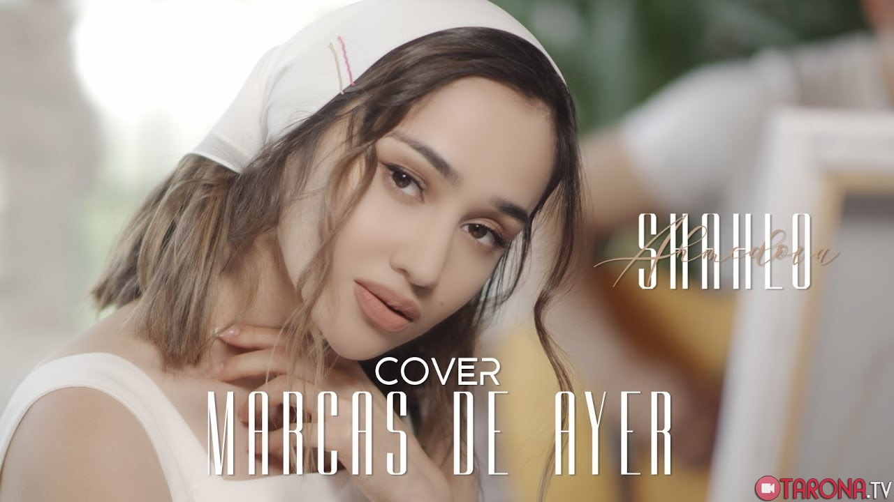 Shahlo Ahmedova - Marcas de ayer (cover) (Video Clip)