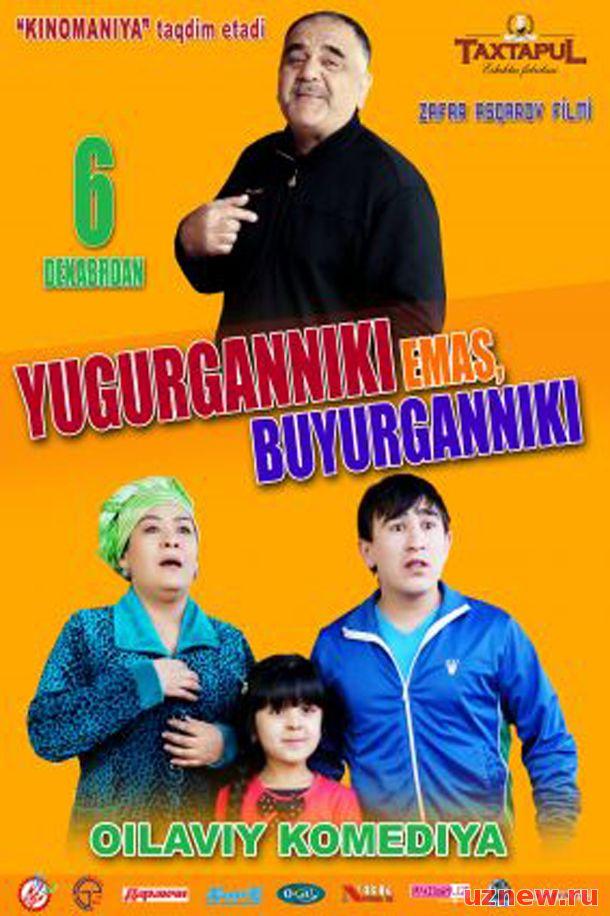 Yugurganniki Emas, Buyurganniki (O'zbek Kino)